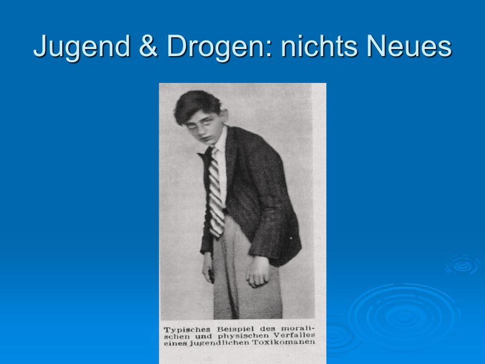 Jugend & Drogen: nichts Neues