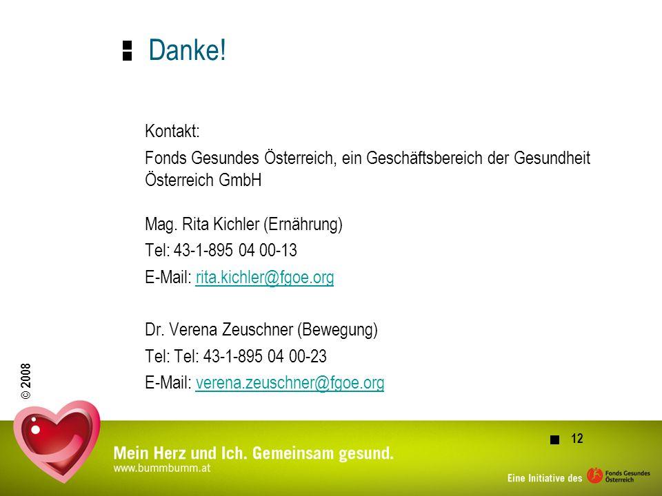 Danke! Kontakt: Fonds Gesundes Österreich, ein Geschäftsbereich der Gesundheit Österreich GmbH Mag. Rita Kichler (Ernährung)