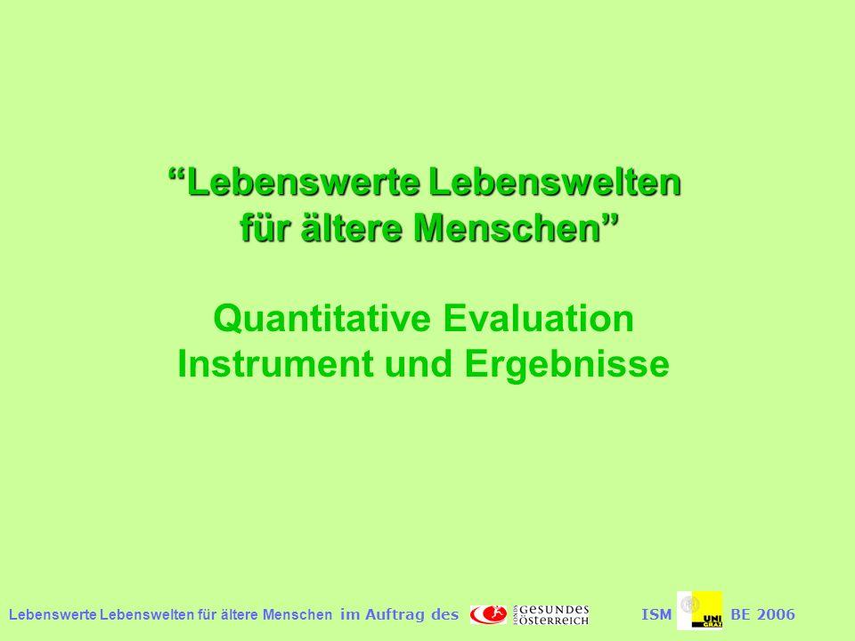 Lebenswerte Lebenswelten für ältere Menschen Quantitative Evaluation Instrument und Ergebnisse