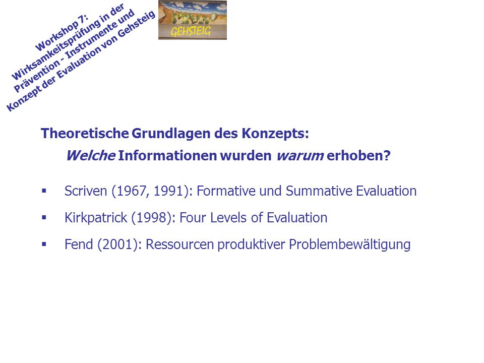 Scriven (1967, 1991): Formative und Summative Evaluation