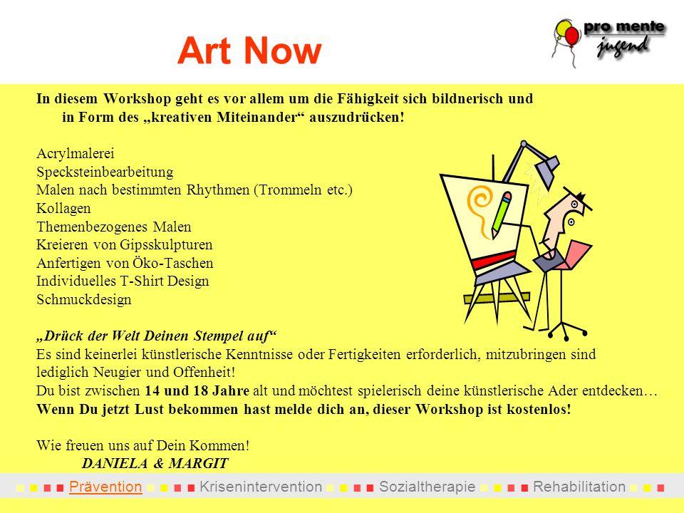 """Art Now In diesem Workshop geht es vor allem um die Fähigkeit sich bildnerisch und. in Form des """"kreativen Miteinander auszudrücken!"""