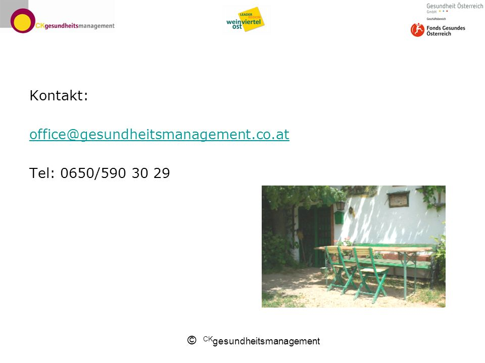 Kontakt: office@gesundheitsmanagement.co.at Tel: 0650/590 30 29