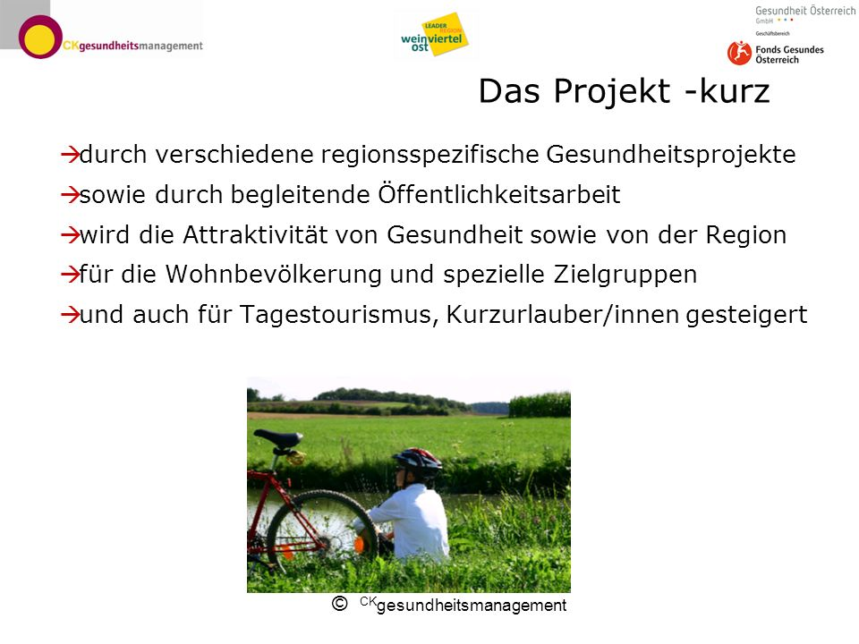 Das Projekt -kurz durch verschiedene regionsspezifische Gesundheitsprojekte. sowie durch begleitende Öffentlichkeitsarbeit.