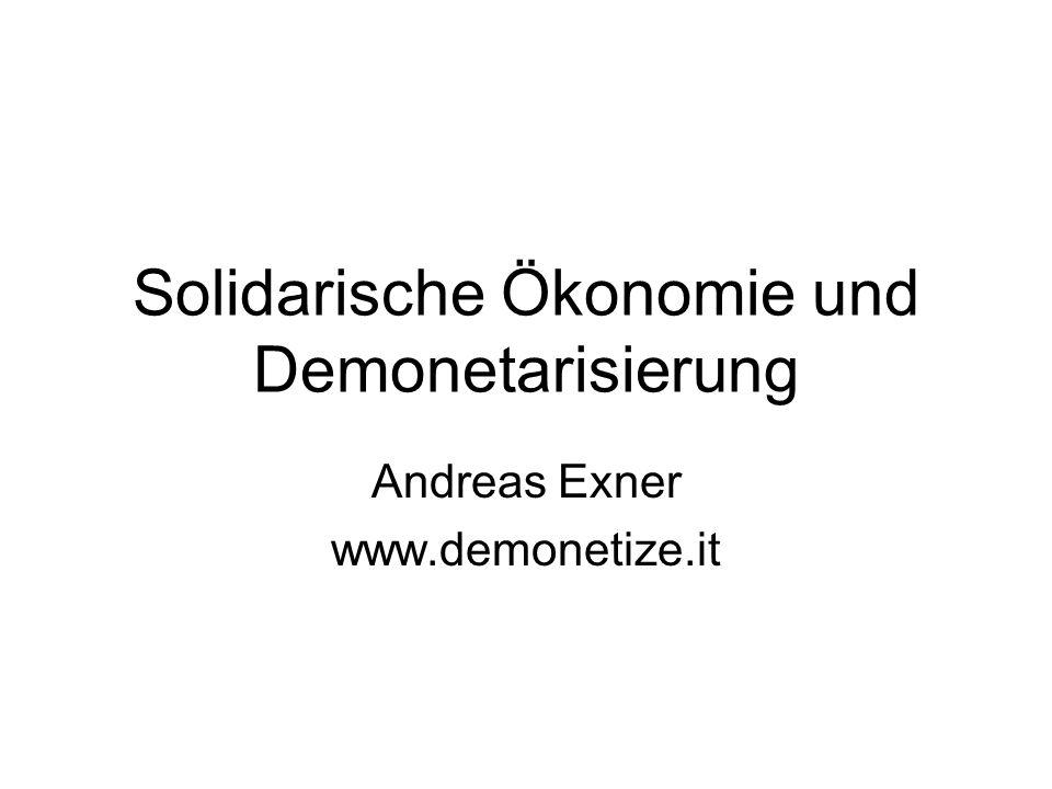 Solidarische Ökonomie und Demonetarisierung