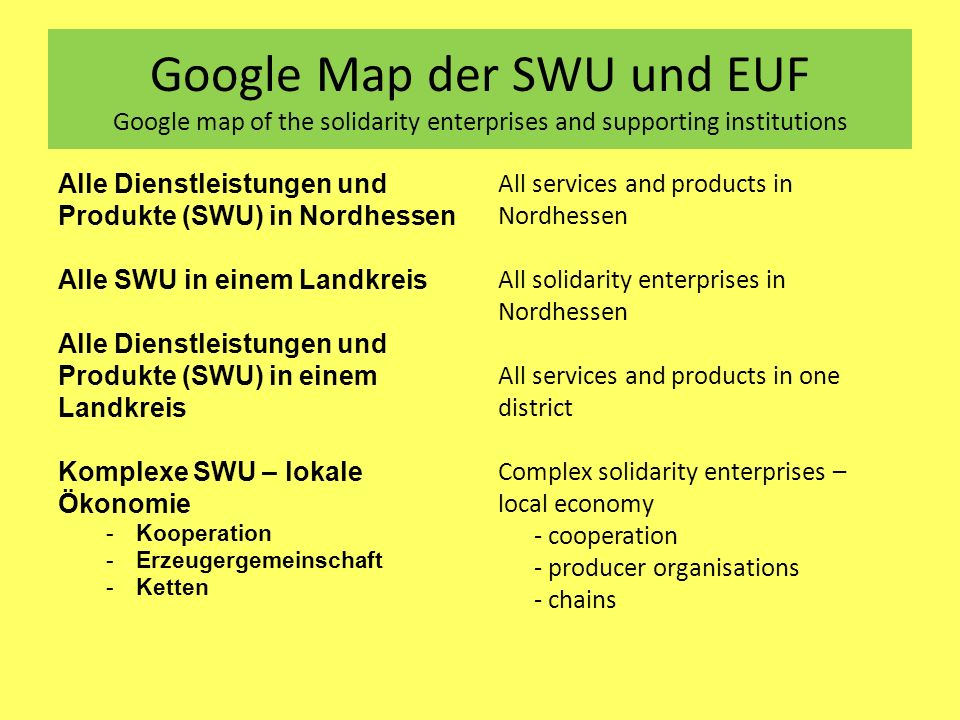 Google Map der SWU und EUF Google map of the solidarity enterprises and supporting institutions