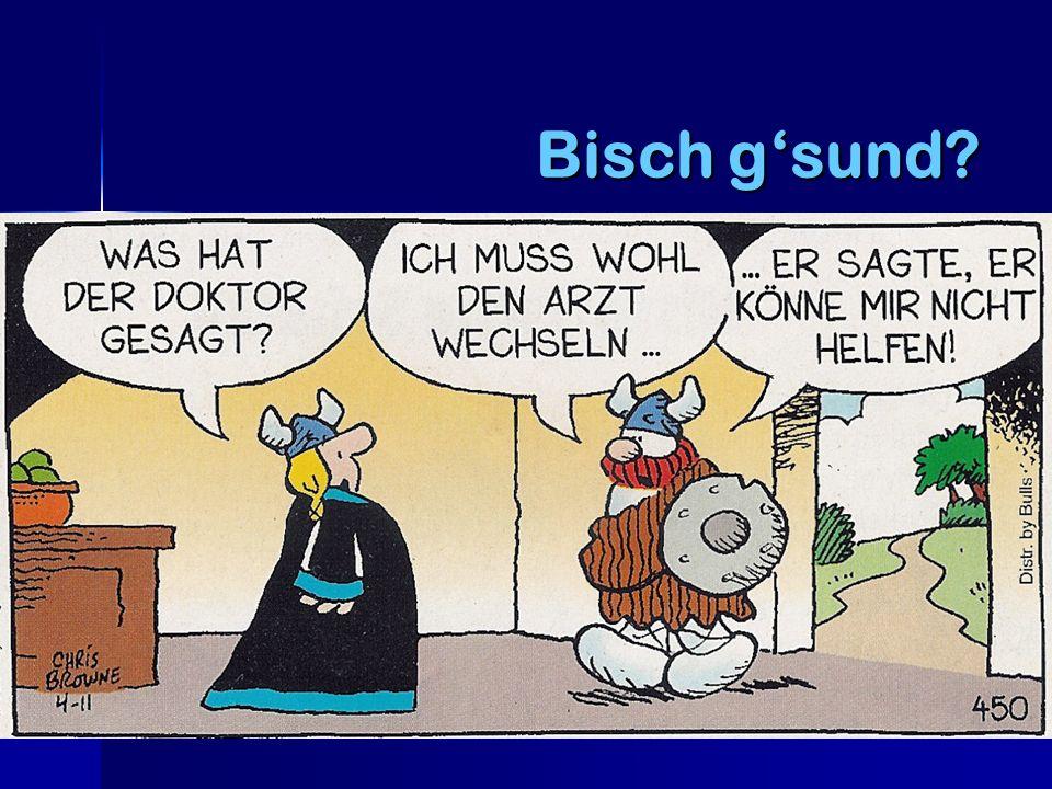 Bisch g'sund