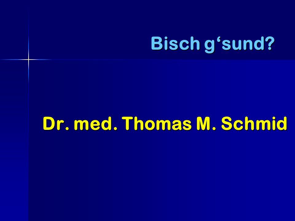 Bisch g'sund Dr. med. Thomas M. Schmid