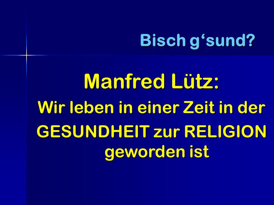 Manfred Lütz: Bisch g'sund Wir leben in einer Zeit in der