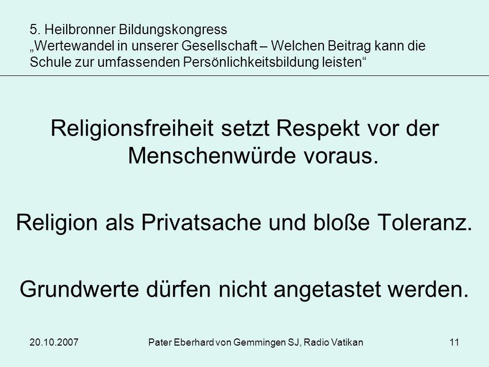 Religionsfreiheit setzt Respekt vor der Menschenwürde voraus.
