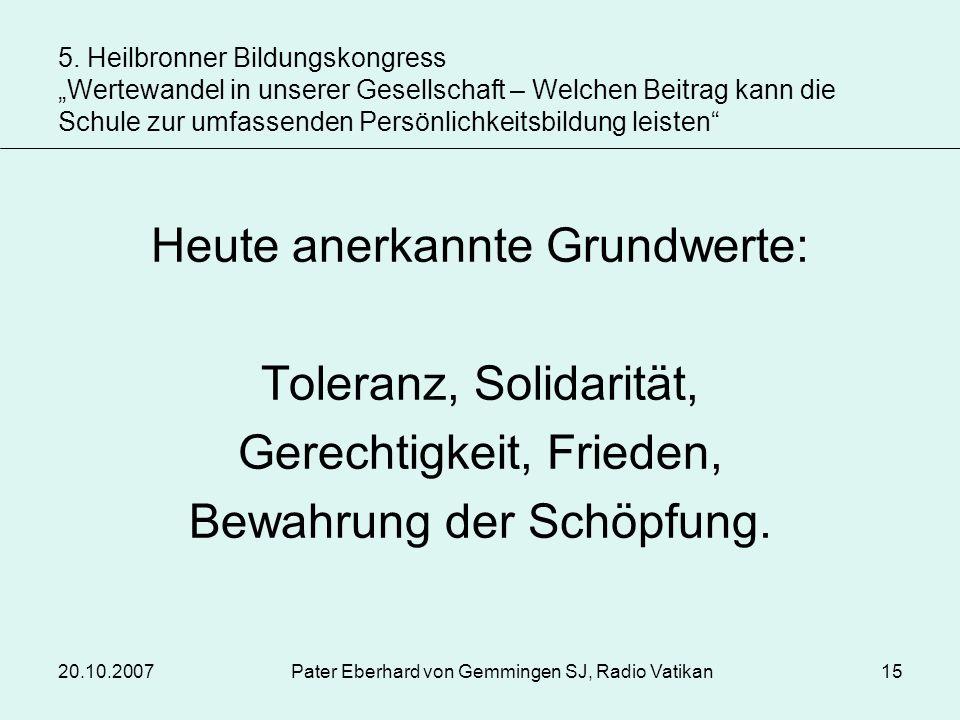 Heute anerkannte Grundwerte: Toleranz, Solidarität,