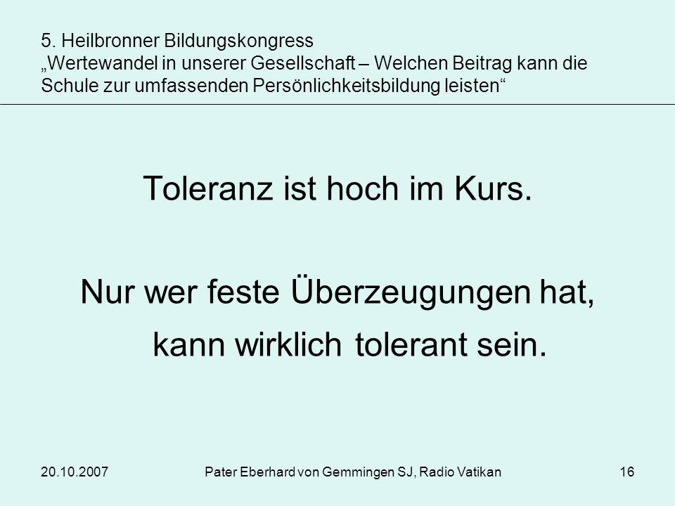 Toleranz ist hoch im Kurs.