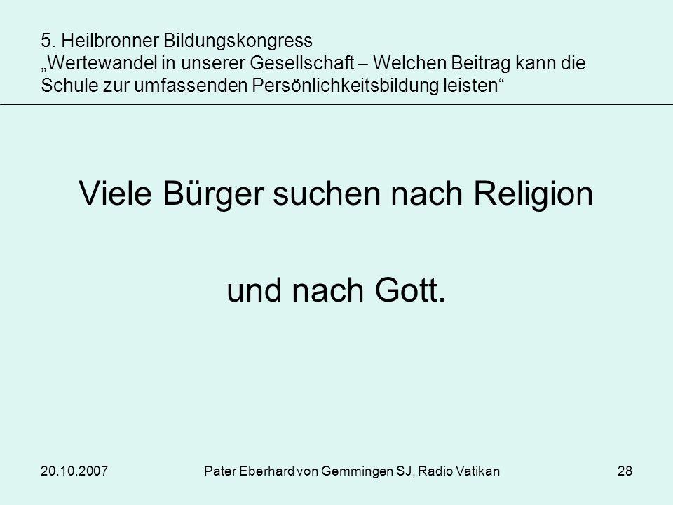 Viele Bürger suchen nach Religion und nach Gott.