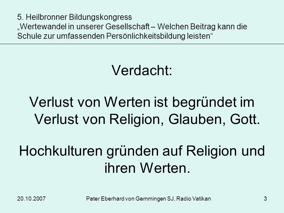Hochkulturen gründen auf Religion und ihren Werten.