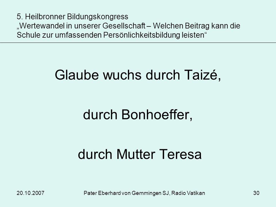 Glaube wuchs durch Taizé, durch Bonhoeffer, durch Mutter Teresa