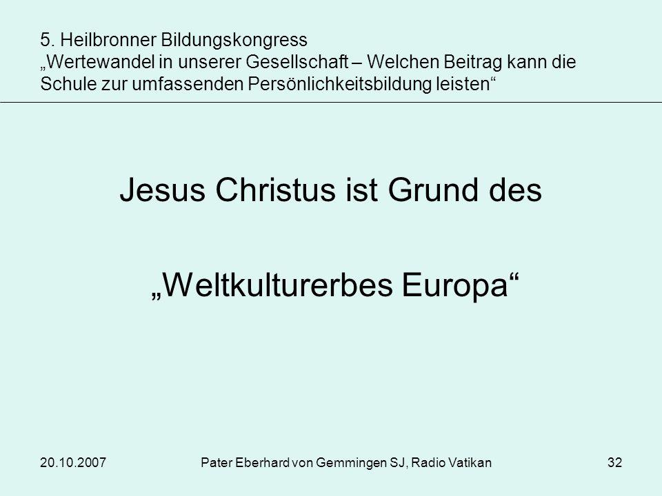 """Jesus Christus ist Grund des """"Weltkulturerbes Europa"""