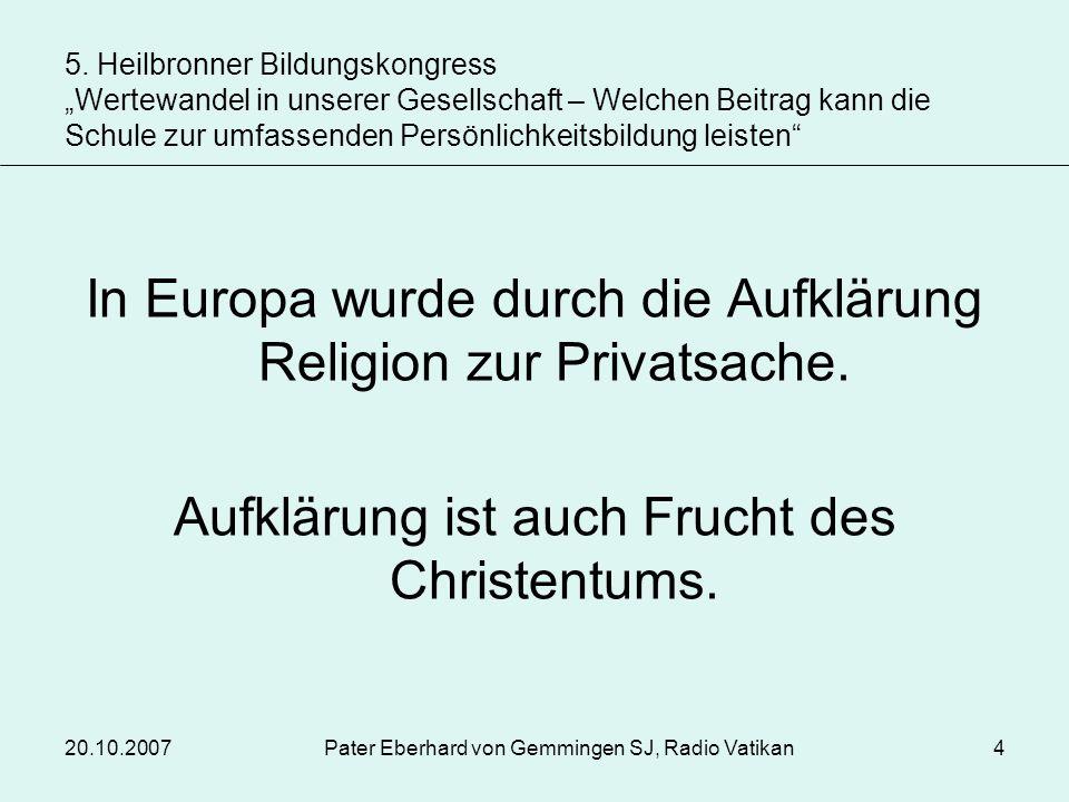 In Europa wurde durch die Aufklärung Religion zur Privatsache.