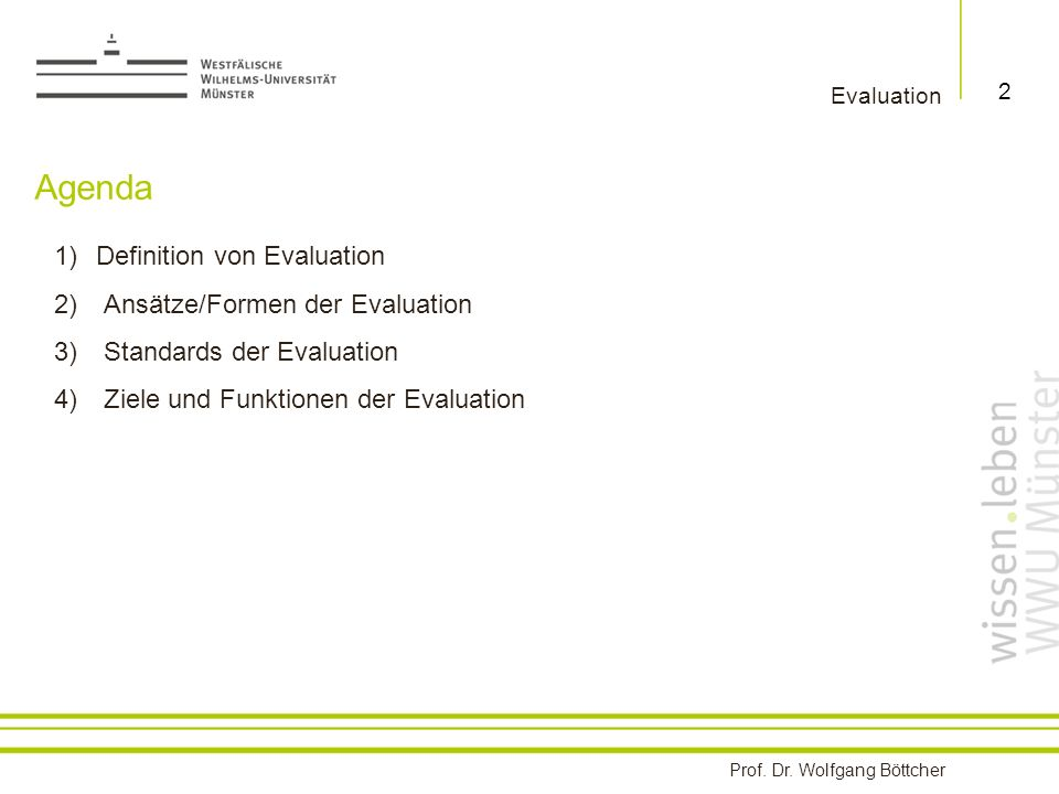 Agenda Definition von Evaluation Ansätze/Formen der Evaluation