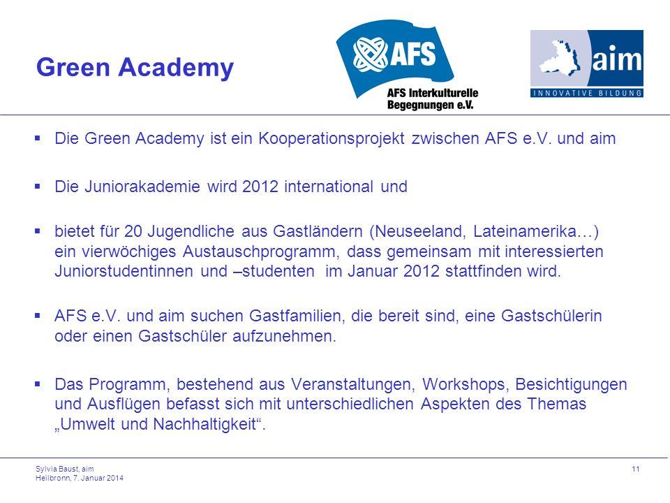 Green AcademyDie Green Academy ist ein Kooperationsprojekt zwischen AFS e.V. und aim. Die Juniorakademie wird 2012 international und.