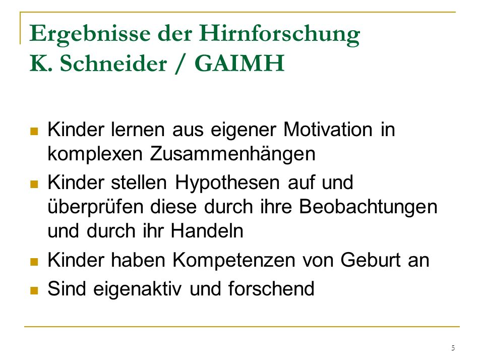 Ergebnisse der Hirnforschung K. Schneider / GAIMH