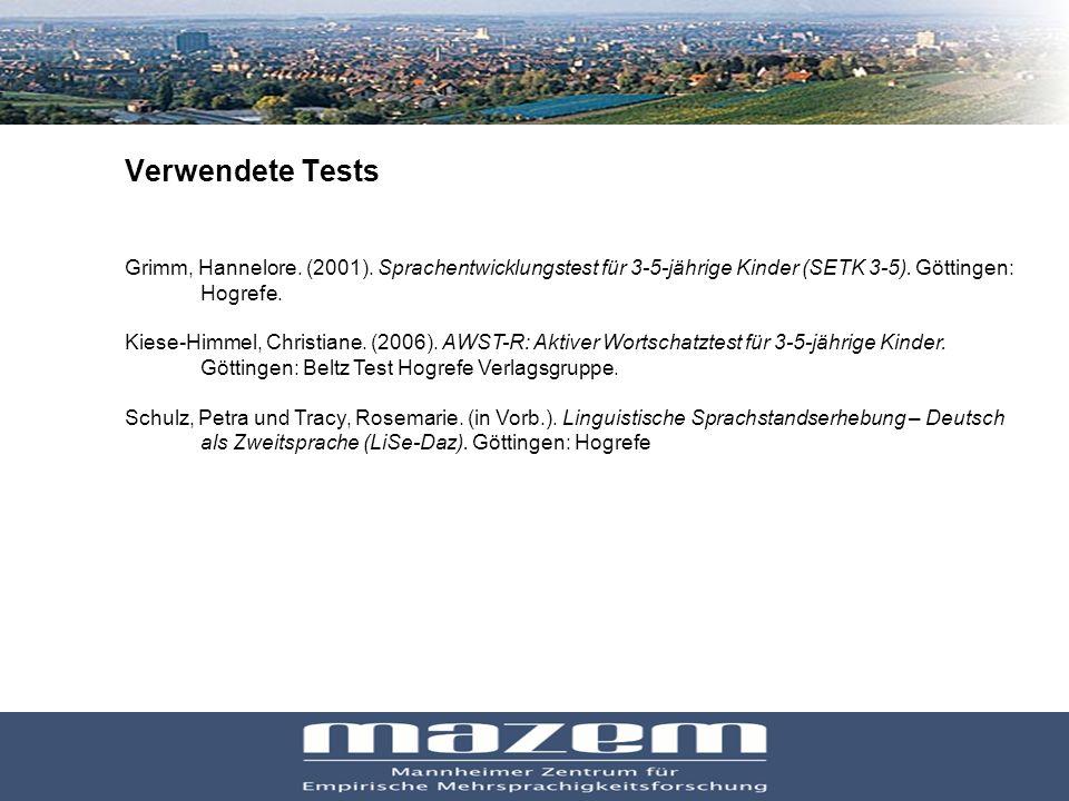 Verwendete Tests Grimm, Hannelore. (2001). Sprachentwicklungstest für 3-5-jährige Kinder (SETK 3-5). Göttingen: Hogrefe.