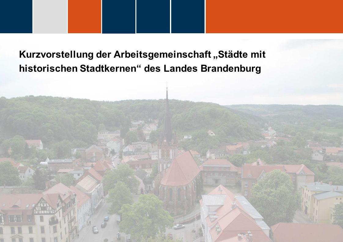 """Kurzvorstellung der Arbeitsgemeinschaft """"Städte mit historischen Stadtkernen des Landes Brandenburg"""