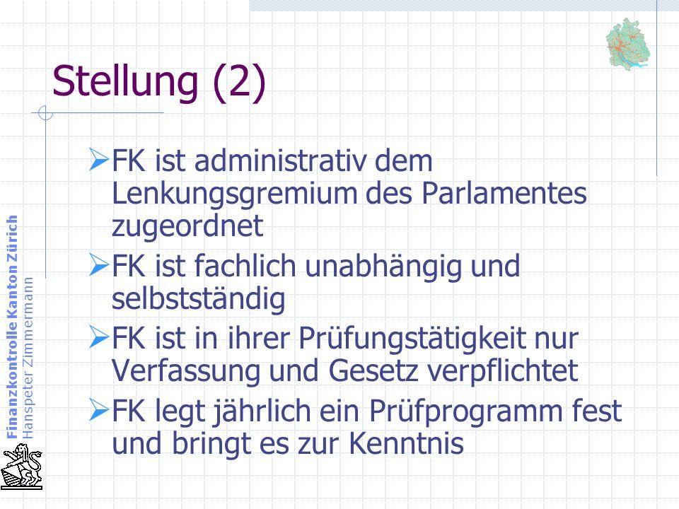 Stellung (2) FK ist administrativ dem Lenkungsgremium des Parlamentes zugeordnet. FK ist fachlich unabhängig und selbstständig.