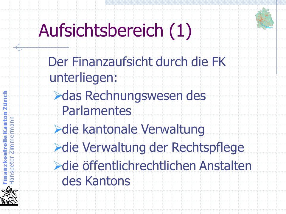 Aufsichtsbereich (1) Der Finanzaufsicht durch die FK unterliegen: