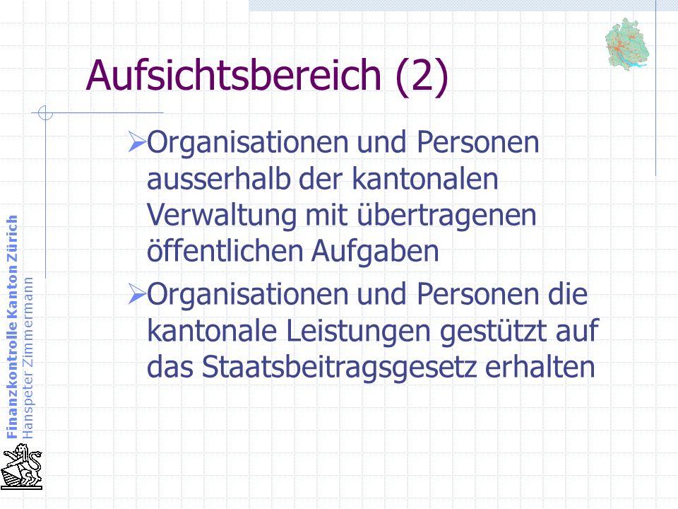 Aufsichtsbereich (2) Organisationen und Personen ausserhalb der kantonalen Verwaltung mit übertragenen öffentlichen Aufgaben.