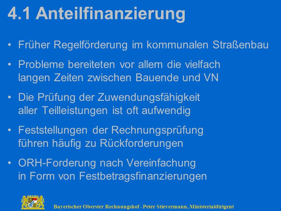 4.1 Anteilfinanzierung Früher Regelförderung im kommunalen Straßenbau