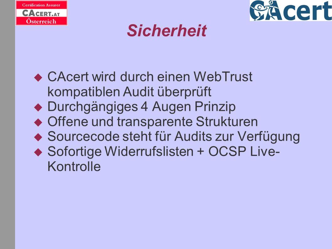 Sicherheit CAcert wird durch einen WebTrust kompatiblen Audit überprüft. Durchgängiges 4 Augen Prinzip.