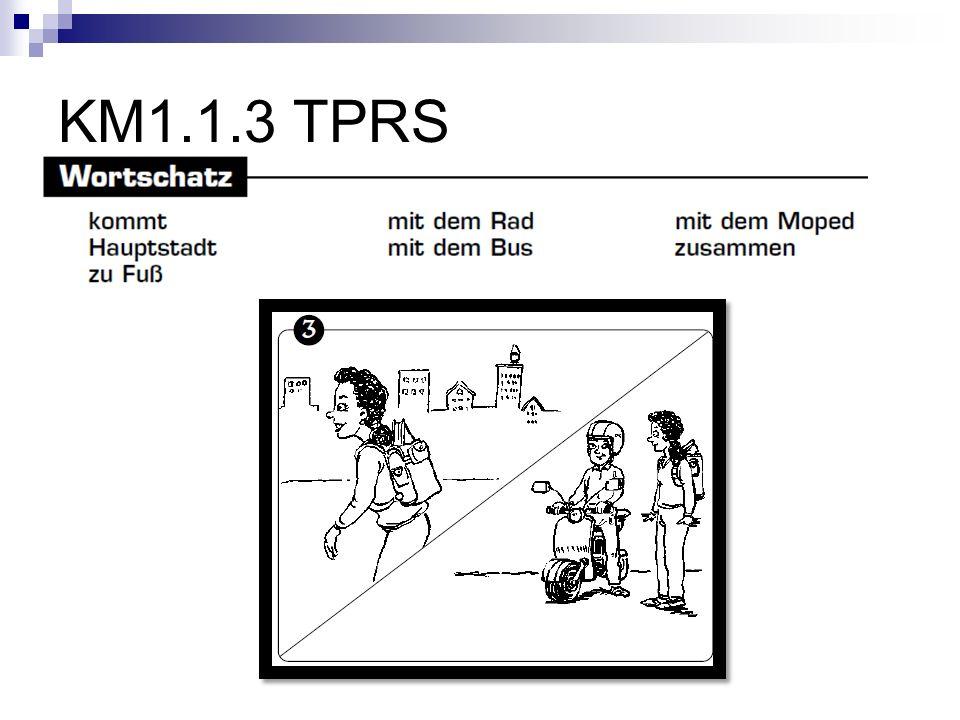 KM1.1.3 TPRS Anja kommt zu Fuß, mit dem Rad oder mit dem Bus zur Schule. Rudi ist jetzt 16 Jahre alt und kommt mit dem Moped.