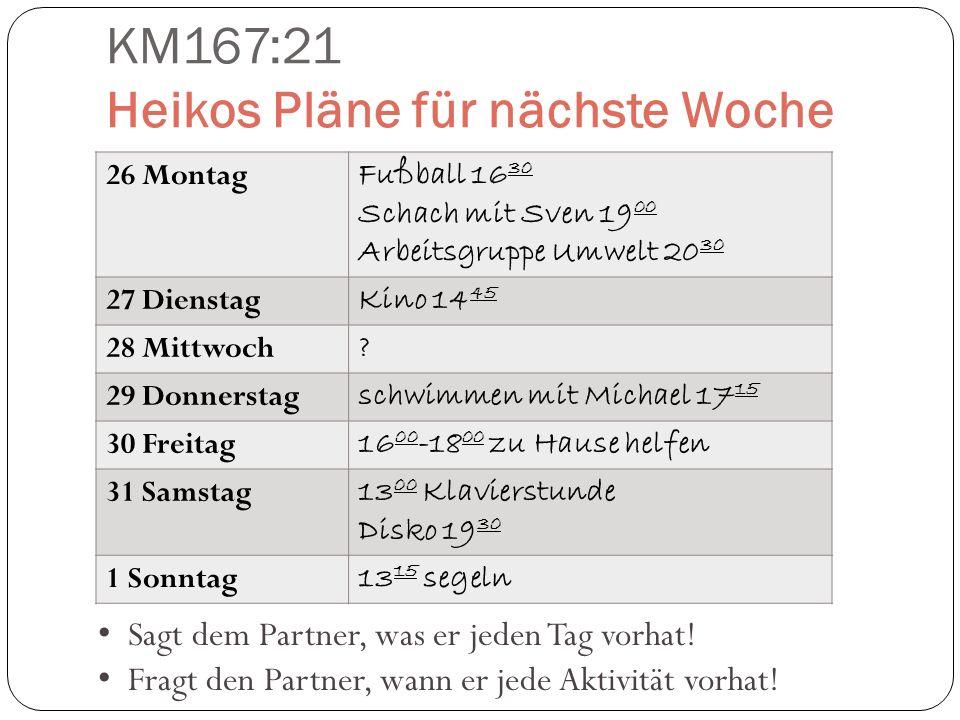 KM167:21 Heikos Pläne für nächste Woche