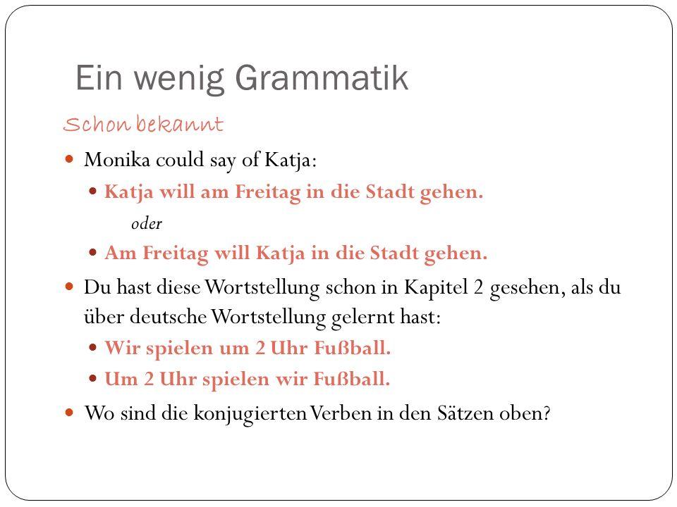 Ein wenig Grammatik Schon bekannt Monika could say of Katja: