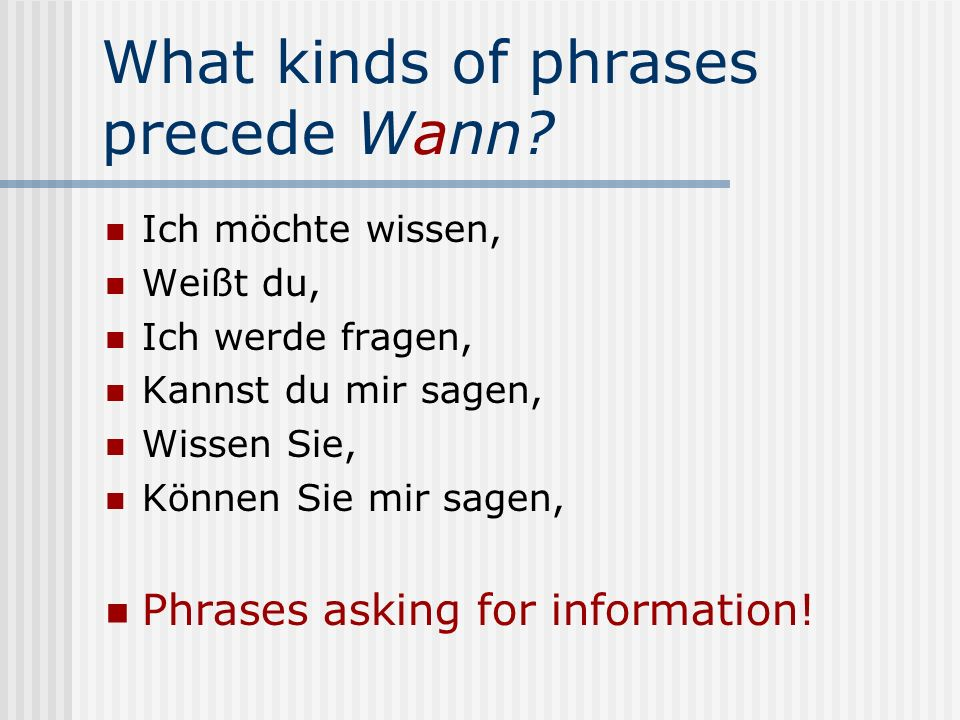 What kinds of phrases precede Wann