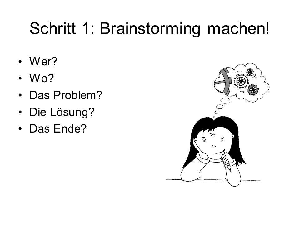 Schritt 1: Brainstorming machen!