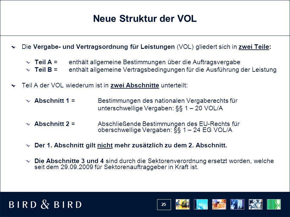 Neue Struktur der VOL Die Vergabe- und Vertragsordnung für Leistungen (VOL) gliedert sich in zwei Teile: