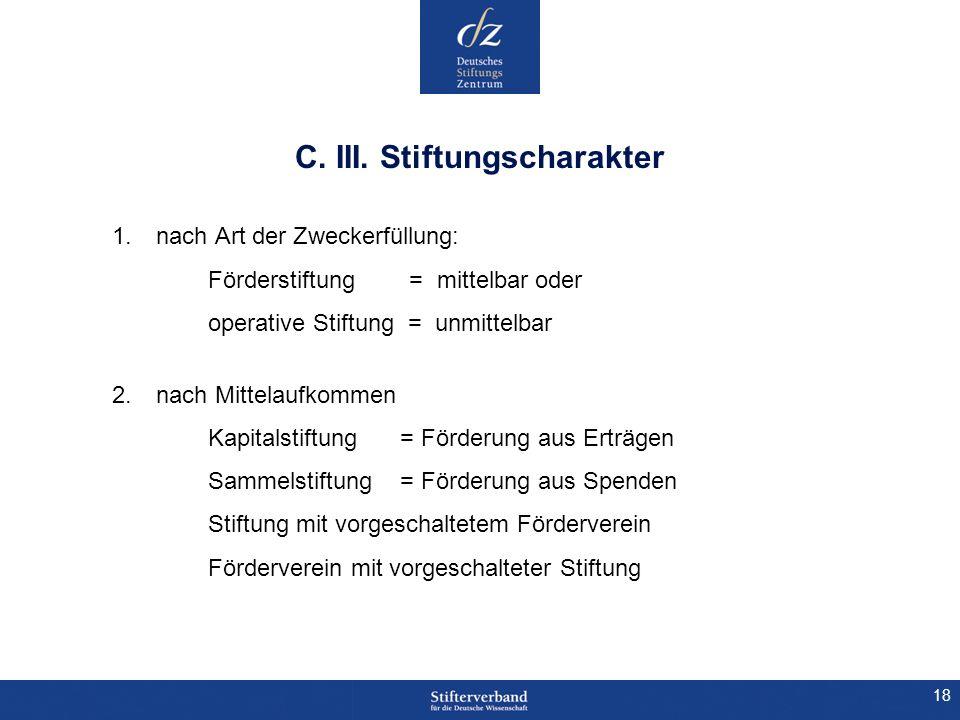 C. III. Stiftungscharakter