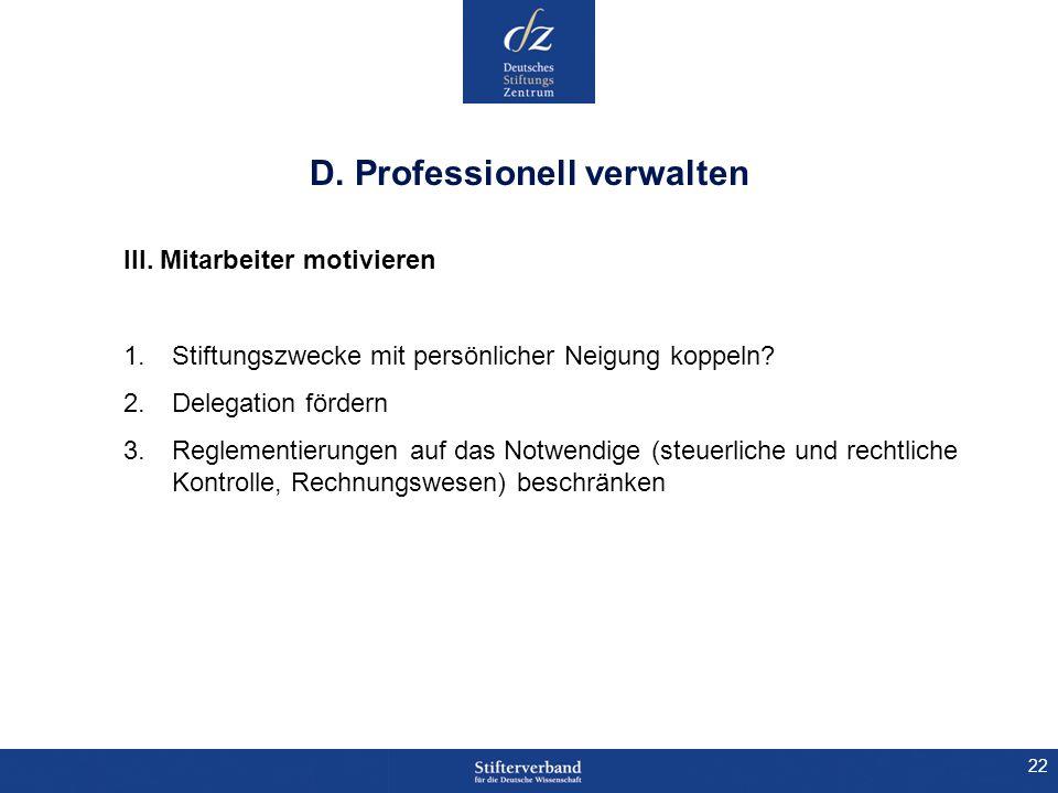 D. Professionell verwalten