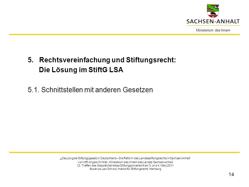 5. Rechtsvereinfachung und Stiftungsrecht: Die Lösung im StiftG LSA