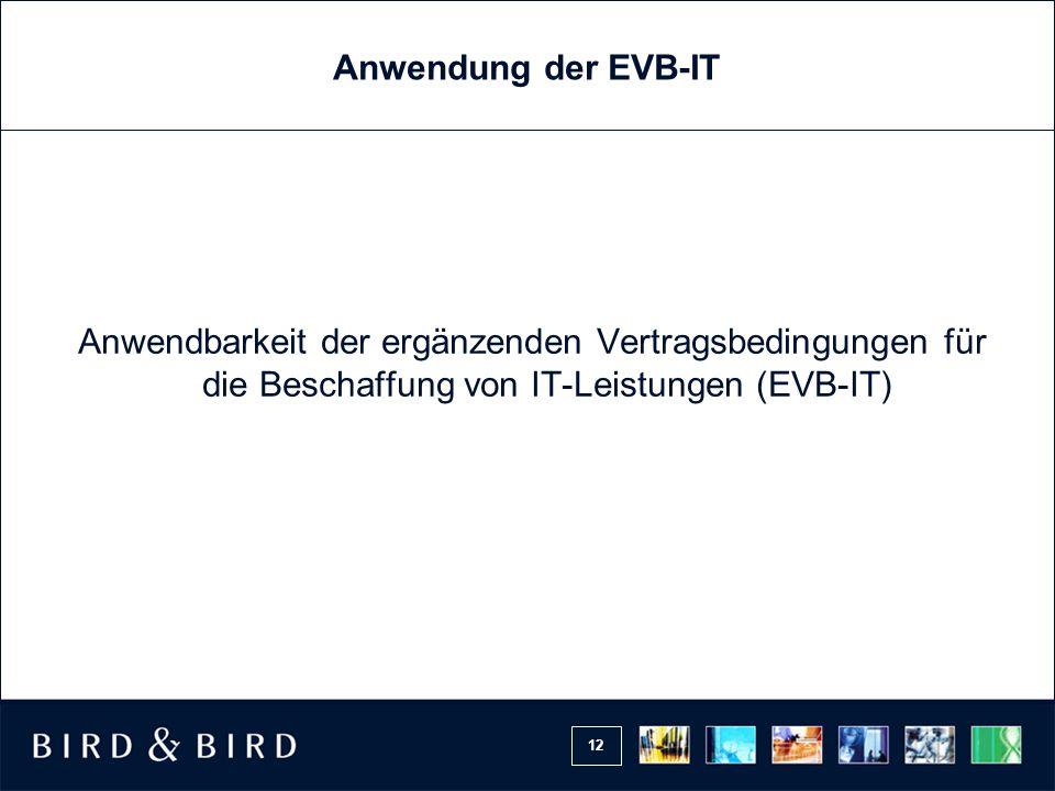 Anwendung der EVB-IT Anwendbarkeit der ergänzenden Vertragsbedingungen für die Beschaffung von IT-Leistungen (EVB-IT)