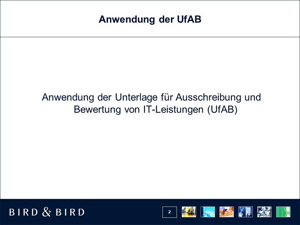 Anwendung der UfAB Anwendung der Unterlage für Ausschreibung und Bewertung von IT-Leistungen (UfAB)