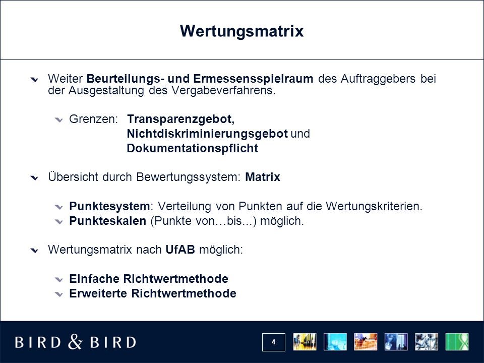 Wertungsmatrix Weiter Beurteilungs- und Ermessensspielraum des Auftraggebers bei der Ausgestaltung des Vergabeverfahrens.