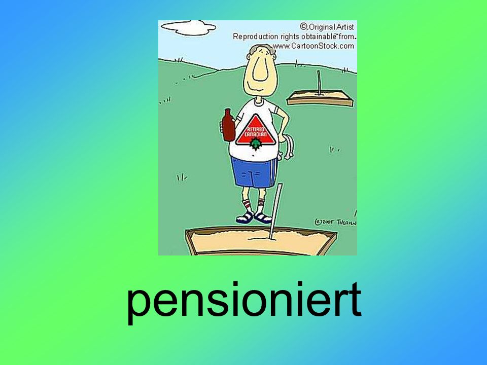 pensioniert