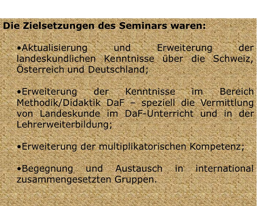 Die Zielsetzungen des Seminars waren: