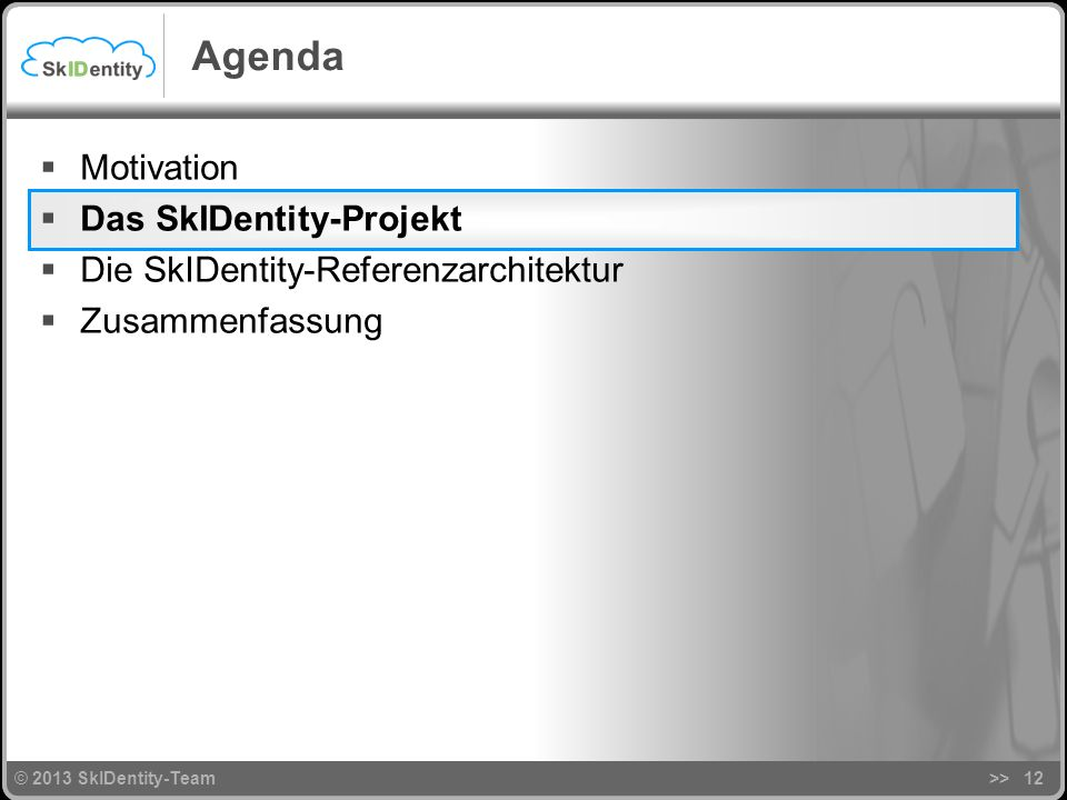 Agenda Motivation Das SkIDentity-Projekt