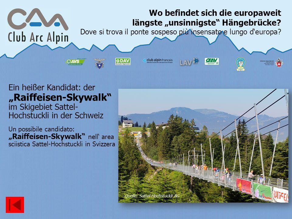 """Wo befindet sich die europaweit längste """"unsinnigste Hängebrücke"""