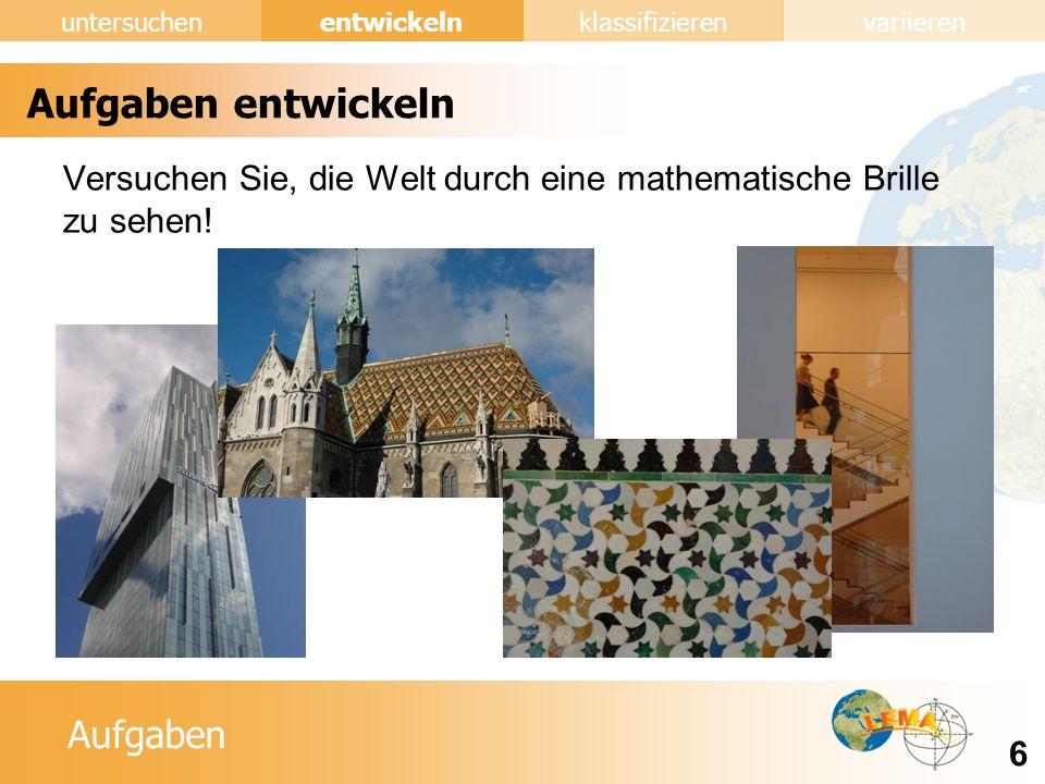 Aufgaben entwickeln Versuchen Sie, die Welt durch eine mathematische Brille zu sehen!
