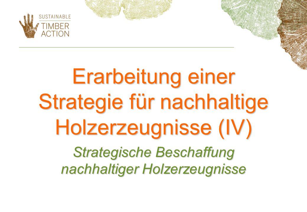 Erarbeitung einer Strategie für nachhaltige Holzerzeugnisse (IV)