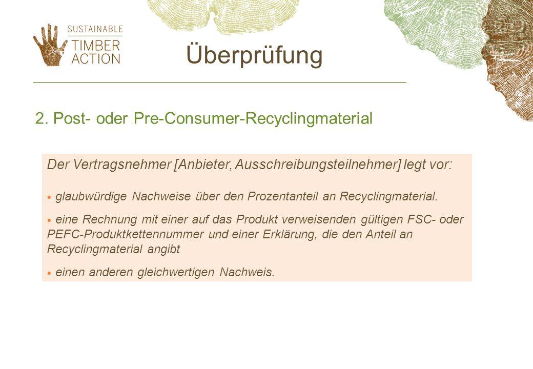Überprüfung 2. Post- oder Pre-Consumer-Recyclingmaterial