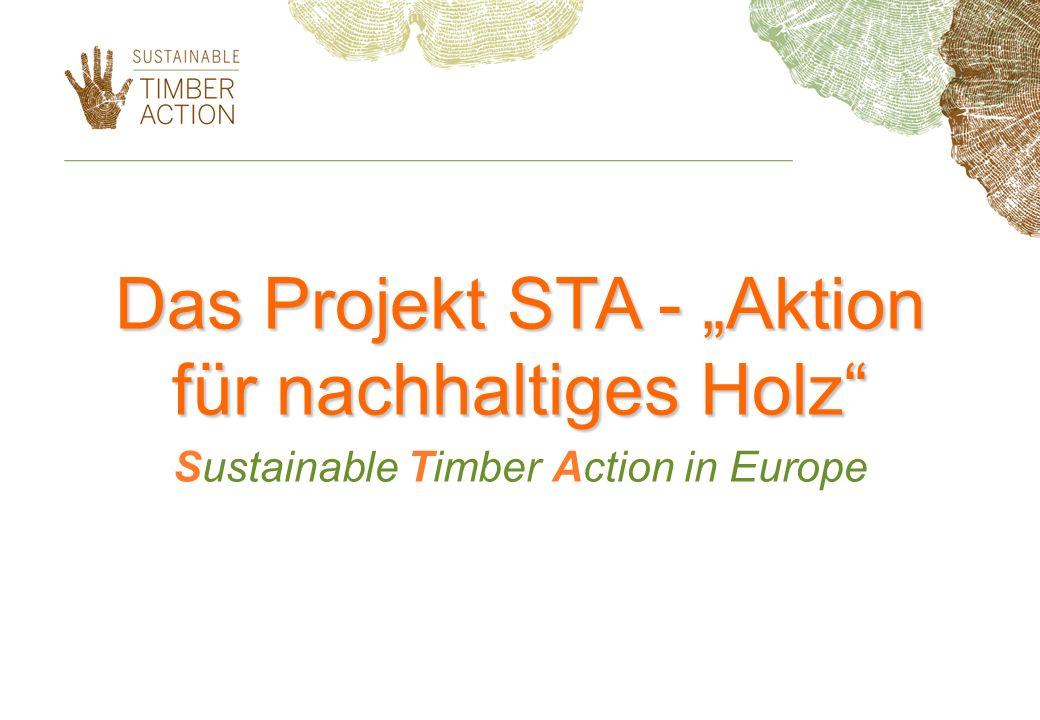 """Das Projekt STA - """"Aktion für nachhaltiges Holz"""